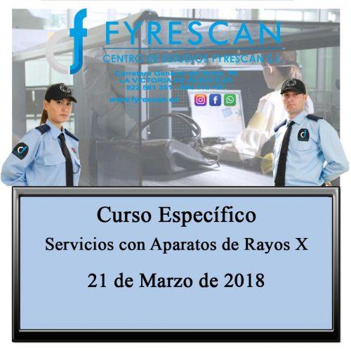Curso Específico para Vigilantes de Seguridad Privada de Servicios con Aparatos de Rayos X – Inscríbete