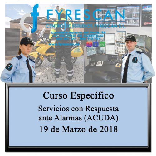 Curso Específico para Vigilantes de Seguridad Privada de Servicios con Respuesta ante Alarma (ACUDA).